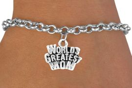"""<bR>                EXCLUSIVELY OURS!!<Br>               LEAD & NICKEL FREE!!<BR>     W351SB - """"WORLD'S GREATEST<Br>MOM"""" BRACELET FROM $4.50 TO $8.35"""
