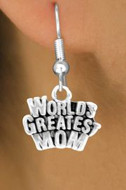 """<bR>                  EXCLUSIVELY OURS!!<Br>                 LEAD & NICKEL FREE!!<BR>      W351SE - """"WORLD'S GREATEST<Br>MOM"""" & EARRINGS FROM $4.50 TO $8.35"""