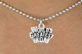 """<bR>                 EXCLUSIVELY OURS!!<Br>                LEAD & NICKEL FREE!!<BR>       W351SN - """"WORLD'S GREATEST<Br>MOM"""" NECKLACE FROM $4.50 TO $8.35"""