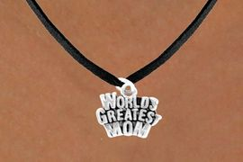 "<bR>                 EXCLUSIVELY OURS!!<Br>                LEAD & NICKEL FREE!!<BR>      W351SN - ""WORLD'S GREATEST<Br>MOM"" NECKLACE FROM $4.50 TO $8.35"