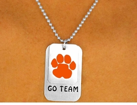 "<Br>                  EXCLUSIVELY OURS!!!<Br>W9337N - SILVER FINISH BALL CHAIN<Br> ""GO TEAM"" & ORANGE PAW I.D. TAG<Br>    NECKLACE FROM $4.50 TO $10.00"