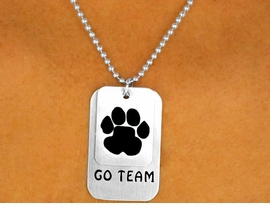 "<bR>                  EXCLUSIVELY OURS!!!<Br>W9338N - SILVER FINISH BALL CHAIN<Br>   ""GO TEAM"" & BLACK PAW I.D. TAG<Br>    NECKLACE FROM $4.50 TO $10.00"