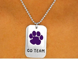 "<br>                  EXCLUSIVELY OURS!!!<Br>W9340N - SILVER FINISH BALL CHAIN<Br>  ""GO TEAM"" & PURPLE PAW I.D. TAG<Br>     NECKLACE FROM $4.50 TO $10.00"