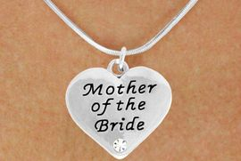 """<BR>                LEAD AND NICKEL FREE!  <BR>    MADE AND ASSEMBLED IN THE USA<BR>                    ALLAN ROBIN DESIGN<BR>      CLICK HERE TO SEE 500+ EXCITING<BR>       CHANGES THAT YOU CAN MAKE!<BR>        W807SN - """"MOTHER OF THE BRIDE""""<BR> HEART & NECKLACE FROM $4.50 TO $8.35"""