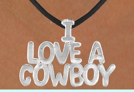 """<Br>                  LEAD & NICKEL FREE!!<Br>                   EXCLUSIVELY OURS!!<Br>            AN ALLAN ROBIN DESIGN!!<Br>W16157N - LARGE """"I LOVE A COWBOY""""<Br>       BLACK SUEDE NECKLACE FROM<Br>                          $3.38 TO $7.50<BR>                                  &#169;2010"""