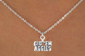 """<Br>           LEAD & NICKEL FREE!!<Br>     STERLING SILVER PLATED!!<bR>   W12799N - LICENSED TEXAS<Br>A&M """"GIG 'EM AGGIES"""" MOTTO<Br>    NECKLACE AS LOW AS $3.65"""