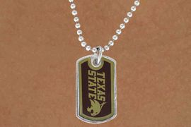 "<Br>               LEAD & NICKEL FREE!!<Br>         STERLING SILVER PLATED!!<bR>W13808N - LICENSED TEXAS STATE<Br> UNIVERSITY ""BOBCATS"" DOG TAG<BR> LOGO NECKLACE AS LOW AS $3.50"