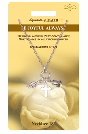 """<Br>               LEAD & NICKEL FREE!!<Br>                SYMBOLS OF FAITH!!<Br>  W15481N - """"BE JOYFUL ALWAYS"""" <Br>         NECKLACE WITH GIFT CARD<Br>   AND ENVELOPE AS LOW AS $6.97"""