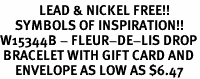 <Br>             LEAD & NICKEL FREE!!<Br>     SYMBOLS OF INSPIRATION!!<Br>W15344B - FLEUR-DE-LIS DROP<Br> BRACELET WITH GIFT CARD AND<Br>     ENVELOPE AS LOW AS $6.47