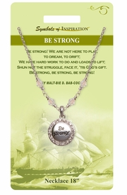 """<Br>                LEAD & NICKEL FREE!!<Br>        SYMBOLS OF INSPIRATION!!<Br>    W15436N - AUSTRIAN CRYSTAL<Br>ACCENTED """"BE STRONG"""" NECKLACE<Br>    WITH GIFT CARD AND ENVELOPE<Br>                    AS LOW AS $9.97"""