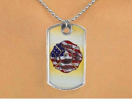 "<Br>                   LEAD & NICKEL FREE!!<Br>W12621N - ""AMERICAN FIREFIGHTER""<Br>              DOG TAG & BALL CHAIN<Br>          NECKLACE AS LOW AS $3.45"