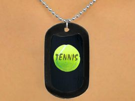 """<Br>           LEAD & NICKEL FREE!!<Br>   W12958N - """"TENNIS"""" & BALL<Br>BLACK  DOG TAG & BALL CHAIN<Br>    NECKLACE AS LOW AS $3.45"""