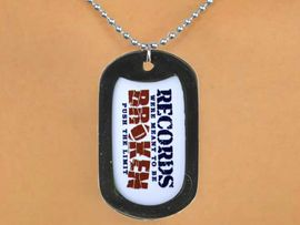 """<Br>                    LEAD & NICKEL FREE!!<Br>    W12982N - """"RECORDS WERE MEANT<Br>TO BE BROKEN"""" BLACK  DOG TAG & BALL<BR>      CHAIN NECKLACE AS LOW AS $3.45"""