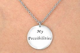 """<Br>                LEAD & NICKEL FREE!!<Br> W13352N - """"MY POSSIBILITIES ARE<br>ENDLESS"""" DOUBLE-SIDED MESSAGE<bR>         NECKLACE AS LOW AS $3.95"""