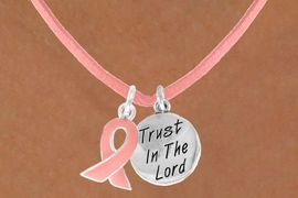 "<Br>                    LEAD & NICKEL FREE!!<Br>  W13529N - PINK AWARENESS RIBBON<Br>    & ""TRUST IN THE LORD"" HEART ON A<Br>PINK SUEDE NECKLACE FROM $5.25 TO $8.65"