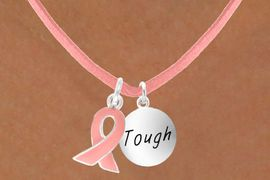 "<Br>                  LEAD & NICKEL FREE!!<Br>W13530N - PINK AWARENESS RIBBON<Br>         & ""TOUGH"" CIRCLE ON A PINK<Br>SUEDE NECKLACE FROM $4.15 TO $8.65"