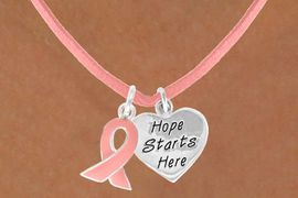"<Br>                      LEAD & NICKEL FREE!!<Br>    W13536N - PINK AWARENESS RIBBON<Br>& ""HOPE STARTS HERE"" HEART ON A PINK<Br>       SUEDE NECKLACE FROM $5.25 TO $8.65"