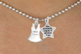 "<Br>                     LEAD & NICKEL FREE!!<Br>    W14460N - ""LOVE"" TENNIS DRESS &<BR>   ""YOU ALREADY HAVE IT WITHIN YOU""<BR>BALL CHAIN NECKLACE AS LOW AS $4.15"