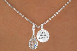 "<Br>           LEAD & NICKEL FREE!!<Br> W14466N - TENNIS RACKET &<BR>""THE MOST IMPROVED"" CHAIN<Br>   NECKLACE AS LOW AS $4.15"