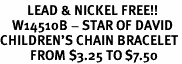 <Br>         LEAD & NICKEL FREE!!<BR>    W14510B - STAR OF DAVID<Br>CHILDREN'S CHAIN BRACELET<BR>          FROM $3.25 TO $7.50