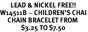 <Br>       LEAD & NICKEL FREE!!<BR>W14511B - CHILDREN'S CHAI<Br>     CHAIN BRACELET FROM<Br>              $3.25 TO $7.50