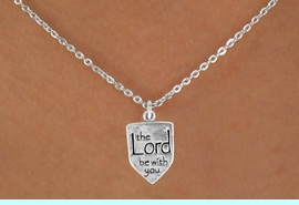 """<Br>                 LEAD & NICKEL FREE!!<BR>W14519N - """"THE LORD BE WITH YOU""""<Br>       SHIELD CHILDREN'S 12"""" CHAIN<BR>                 FROM $3.25 TO $7.50"""