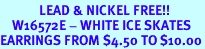 <Br>             LEAD & NICKEL FREE!!<BR>    W16572E - WHITE ICE SKATES<Br>EARRINGS FROM $4.50 TO $10.00