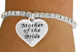 """<Br>               LEAD & NICKEL FREE!!<Br>    W17489B - SILVER TONE STRETCH<Br>AUSTRIAN CRYSTAL & """"MOTHER OF <BR>     THE BRIDE"""" CHARM BRACELET <Br>           FROM $6.13 TO $10.75"""