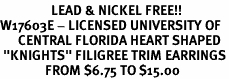 """<Br>                 LEAD & NICKEL FREE!!<bR>W17603E - LICENSED UNIVERSITY OF<Br>      CENTRAL FLORIDA HEART SHAPED<Br> """"KNIGHTS"""" FILIGREE TRIM EARRINGS<Br>               FROM $6.75 TO $15.00"""