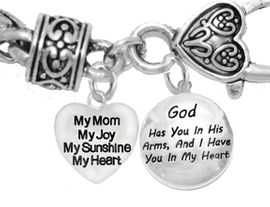 """<BR>                              MOM, """" MY MOM, MY JOY, MY SUNSHINE, MY HEART"""",<BR>                    AND """"GOD HAS YOU IN HIS ARMS, AND I HAVE YOU IN MY HEART"""",<BR>             CHARM ON A ANTIQUE WHEAT CHAIN BRACELET, HYPOALLERGENIC, SAFE, <br>                                 NICKEL, CADIUMUN, LEAD FREE,  FROM $7.38 TO $10.38 <Br>                                                                        W1893-1677B1   �2016"""