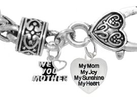 """MOM, """"WE LOVE YOU MOTHER"""","""" MY MOM, MY JOY, MY SUNSHINE, MY HEART"""",<br>             CHARM ON A ANTIQUE WHEAT CHAIN BRACELET, HYPOALLERGENIC, SAFE, <br>                                 NICKEL, CADIUMUN, LEAD FREE,  FROM $7.38 TO $10.38 <Br>                                                                         346-1893B1"""