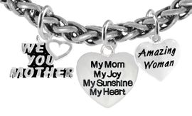 """<BR>   Mom, """" We Love You Mother"""",.""""My Mom, My Joy, My Sunshine, <BR>      My Heart"""", """"Amazing Woman Bracelet, Hypoallergenic, Safe, <Br>No Nickel, Poisonous Lead, Or Poisonous Cadmium  $7.38 To $10.38  <BR>                                                    W346-1893-265B17      �2018"""