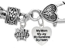"<BR>                              MOM, ""WORLDS GREATEST MOM"",""MY MOM, MY JOY, MY SUNSHINE, MY HEART"",<BR>             CHARMS ON A ANTIQUE WHEAT CHAIN BRACELET, HYPOALLERGENIC, SAFE, <br>                                 NICKEL, CADIUMUN, LEAD FREE,  FROM $7.38 TO $10.38 <Br>                                                                        W351-1893B1"