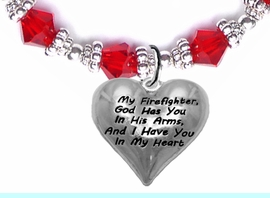 """"""" My Firefighter, God Has You In His Arms, And  I Have You In My Heart """"<BR>                    No Nickel, Lead, Or Poisonous Cadmium In Bracelet<br>                              W1900B26 Red Crystal Toggle  Bracelet <BR>                                                               $12.38 �2017"""