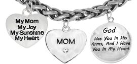 My Mom, My Joy, My Sunshine, My Heart, Crystal Mom, <BR>   God Has You In His Arms, And I Have You In My Heart, <BR>                       Adjustable Bracelet, Hypoallergenic, <BR>                    Safe-Nickel, Lead, Free   $7.38 To $10.38<BR>                               W1893-1860-1677B17 �2018