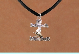 """<BR>"""" If I Believe It, I Can Do It! """" BLACK SUEDE CHAIN ADJUSTABLE NECKLACE<BR>                        AN ORIGINAL ALLAN ROBIN CUSTOM DESIGN<br>                        ICE SKATING WHOLESALE CHARM NECKLACE <BR>                                    LEAD, CADMIUM & NICKEL FREE!!  <BR>W21556N-BLACK SUEDE, WITH SILVER TONE CHAIN ADJUSTABLE NECKLACE <BR>                      FITS ALL SIZES FROM $5.60 TO $9.85 EACH! &#169;2015"""