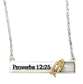 "Proverbs 12:25 ""Anxiety Weighs Down The Heart, But A Kind Word Cheers It Up"",<BR> Bar Silvertone Finish, Gold (Ichthys) With Cross Fish, Necklace,Hypoallergenic Safe<BR>                     No Nickel,Lead, Or Poisonous Cadmium. From $9.78 To $12.38 �2018<BR>                                                                           W29436N128"