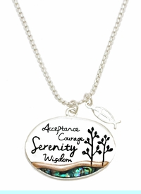 """<BR>     Serenity Prayer, """" God Grant Me The Serenity To Accept Things<BR> I Cannot Change, Courage To Change The Things I Can, And Wisdom <BR>  To Know The Difference"""" , Pendent Necklace, Hypoallergenic Safe<BR>              No Nickel,Lead, Or Poisonous Cadmium $ 9.78 T0 $ 12.38<BR>                                                             W29423N12"""