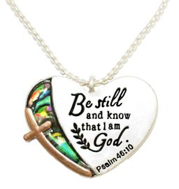 "<BR>   The Lord Said, ""Be Still And Know That I Am God""<BR> Psalm 46:10, Mother Of Pearl Finish, Chain Necklace,<BR>   And Earrings. Hypoallergenic Safe- No Nickel. Lead,<BR>      Or Poisonous Cadmium. From $9.78 To $12.38 �2018<BR>                                             W29425N12"