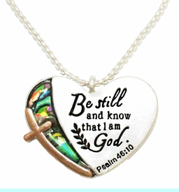 """<BR>   The Lord Said, """"Be Still And Know That I Am God""""<BR> Psalm 46:10, Mother Of Pearl Finish, Chain Necklace,<BR>   And Earrings. Hypoallergenic Safe- No Nickel. Lead,<BR>      Or Poisonous Cadmium. From $9.78 To $12.38 �2018<BR>                                             W29425N12"""