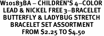 W10183BA - CHILDREN'S 4-COLOR<BR>  LEAD & NICKEL FREE 3-BRACELET<Br>  BUTTERFLY & LADYBUG STRETCH<Br>       BRACELET SET ASSORTMENT<Br>               FROM $2.25 TO $4.50