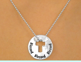 """<bR> W10318N - POLISHED SILVER TONE<Br>""""BLESSED"""" & CROSS CUT-OUT DISC<Br>    NECKLACE FROM $3.00 TO $7.50"""