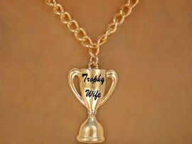 """W12606N - GOLD TONE """"TROPHY WIFE""""<Br>             NECKLACE AS LOW AS $3.50"""