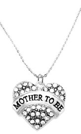 """<BR>  """"MOTHER TO BE""""  EXCLUSIVELY OURS!!   <Br>               AN ALLAN ROBIN DESIGN!!   <BR>        NICKEL, LEAD & CADMIUM FREE!!   <BR>W1697N1- FROM $5.40 TO $10.45 �2015"""