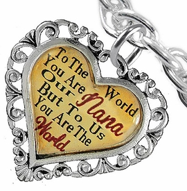 "<BR>               <i>""TO THE WORLD YOU ARE OUR NANA,   <BR>                   BUT TO US YOU ARE THE WORLD""</i>  <BR>           BEAUTIFUL WORDS, BEAUTIFUL BRACELET  <BR>   HYPOALLERGENIC, NICKEL, LEAD, CADMIUM  FREE!  <BR>W1820B5 - ""NANA"" HEART CHARM ON BRIGHT CHAIN LINK <BR>TOGGLE CLASP BRACELET FROM $7.90 TO $12.50 �2016"