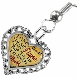 "<BR>             <i>""TO THE WORLD YOU ARE OUR NANA,        <BR>                  BUT TO US YOU ARE THE WORLD""</i>       <BR>          BEAUTIFUL WORDS, BEAUTIFUL EARRINGS <BR> HYPOALLERGENIC, NICKEL, LEAD, CADMIUM  FREE!       <BR> W1820E1 - ""NANA"" HEART CHARM ON FISH HOOK    <BR>    STYLE EARRINGS FROM $7.90 TO $12.50 �2016"