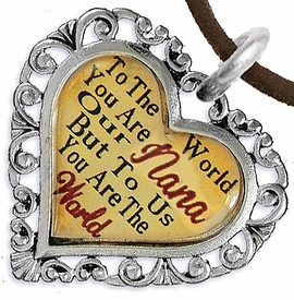 "<BR>         <i>""TO THE WORLD YOU ARE OUR NANA,     <BR>                  BUT TO US YOU ARE THE WORLD""</i>    <BR>          BEAUTIFUL WORDS, BEAUTIFUL NECKLACE   <BR> HYPOALLERGENIC, NICKEL, LEAD, CADMIUM  FREE!    <BR>  W1820N4 - ""NANA"" HEART CHARM ON BROWN SUEDE  <BR>          NECKLACE FROM $7.90 TO $12.50 �2016"