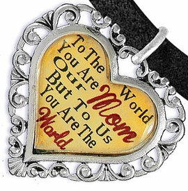 "<BR>               <i>""TO THE WORLD YOU ARE OUR MOM,   <BR>                   BUT TO US YOU ARE THE WORLD""</i>  <BR>          BEAUTIFUL WORDS, BEAUTIFUL BRACELET  <BR> HYPOALLERGENIC, NICKEL, LEAD, CADMIUM  FREE!  <BR>   W1821B3 - ""MOM"" HEART CHARM ON BLACK SUEDE <BR>          BRACELET FROM $7.90 TO $12.50 �2016"