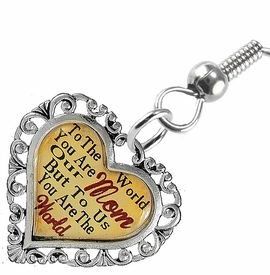 "<BR>             <i>""TO THE WORLD YOU ARE OUR MOM,        <BR>                  BUT TO US YOU ARE THE WORLD""</i>       <BR>          BEAUTIFUL WORDS, BEAUTIFUL EARRINGS <BR> HYPOALLERGENIC, NICKEL, LEAD, CADMIUM  FREE!       <BR> W1821E1 - ""MOM"" HEART CHARM ON FISH HOOK    <BR>    STYLE EARRINGS FROM $7.90 TO $12.50 �2016"