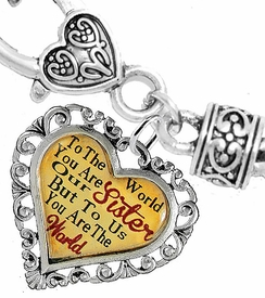 "<BR>            <i>""TO THE WORLD YOU ARE OUR SISTER,   <BR>                   BUT TO US YOU ARE THE WORLD""</i>  <BR>          BEAUTIFUL WORDS, BEAUTIFUL BRACELET  <BR> HYPOALLERGENIC, NICKEL, LEAD, CADMIUM  FREE!  <BR> W1822B1 - ""SISTER"" HEART CHARM ON WHEAT CHAIN   <BR>          BRACELET FROM $7.90 TO $12.50 �2016"